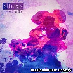 Alteras - Myself on Fire. FLAC, 2018