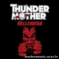 Thundermother - Hellevator. FLAC, 2016 - cover