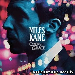 Miles Kane - Cry On My Guitar. FLAC, 2018