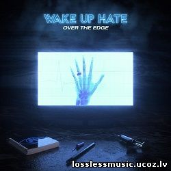 Wake Up Hate - Over the Edge - Single. FLAC, 2019 - cover