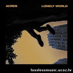 Acres - Lonely World. FLAC, 2019 - cover