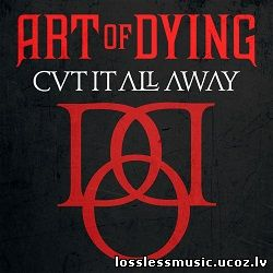 Art Of Dying - Cut It All Away. FLAC, 2019 - cover