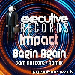 Impact – Begin Again (Sam Auscore Remix). FLAC, 2019 - cover