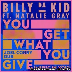 Billy Da Kid - You Get What You Give (Music In You) - cover