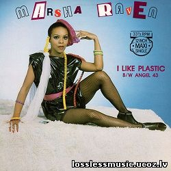 Marsha Raven - I Like Plastic (12'' Version). FLAC, 1982 - folder